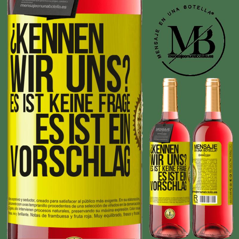 24,95 € Kostenloser Versand | Roséwein ROSÉ Ausgabe ¿Kennen wir uns? Es ist keine Frage, es ist ein Vorschlag Gelbes Etikett. Anpassbares Etikett Junger Wein Ernte 2020 Tempranillo