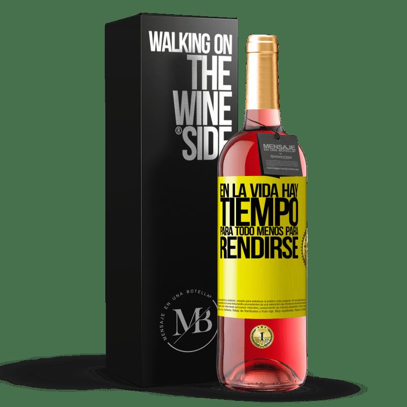 24,95 € Envoi gratuit | Vin rosé Édition ROSÉ Dans la vie il y a du temps pour tout sauf pour se rendre Étiquette Jaune. Étiquette personnalisable Vin jeune Récolte 2020 Tempranillo