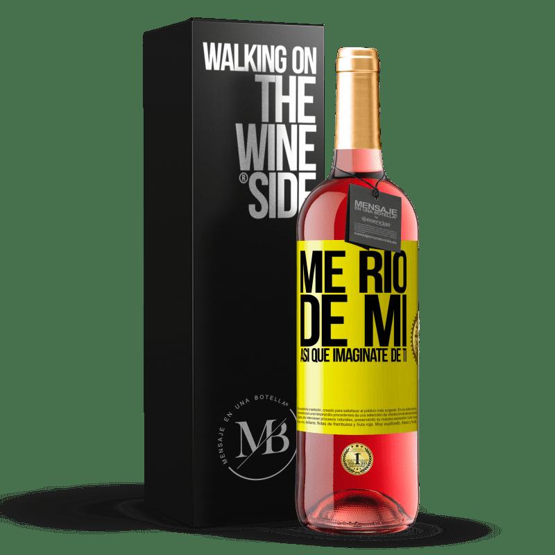 24,95 € Envoi gratuit   Vin rosé Édition ROSÉ Je ris de moi, alors imaginez-vous Étiquette Jaune. Étiquette personnalisable Vin jeune Récolte 2020 Tempranillo
