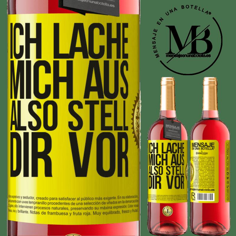 24,95 € Kostenloser Versand | Roséwein ROSÉ Ausgabe Ich lache mich aus, also stell dir vor Gelbes Etikett. Anpassbares Etikett Junger Wein Ernte 2020 Tempranillo