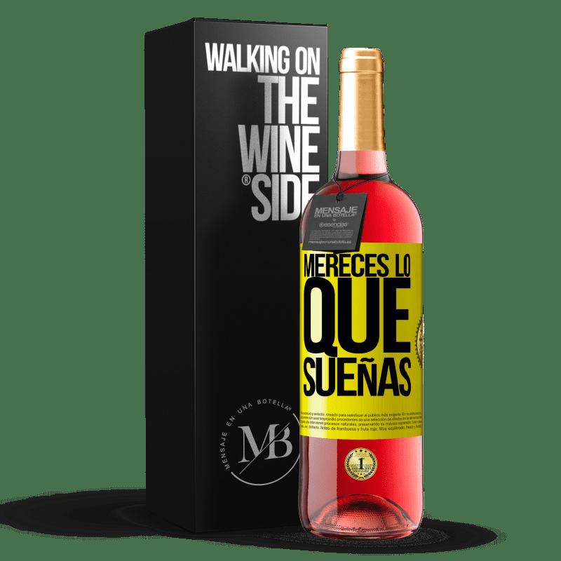 24,95 € Envoi gratuit   Vin rosé Édition ROSÉ Vous méritez ce dont vous rêvez Étiquette Jaune. Étiquette personnalisable Vin jeune Récolte 2020 Tempranillo