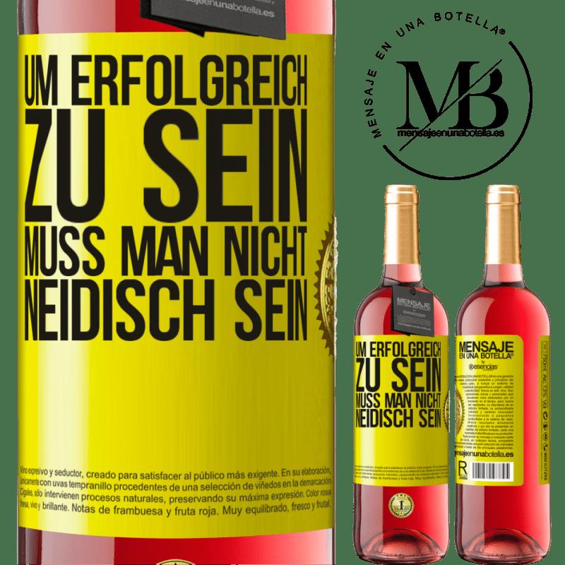 24,95 € Kostenloser Versand   Roséwein ROSÉ Ausgabe Um erfolgreich zu sein, muss man nicht neidisch sein Gelbes Etikett. Anpassbares Etikett Junger Wein Ernte 2020 Tempranillo