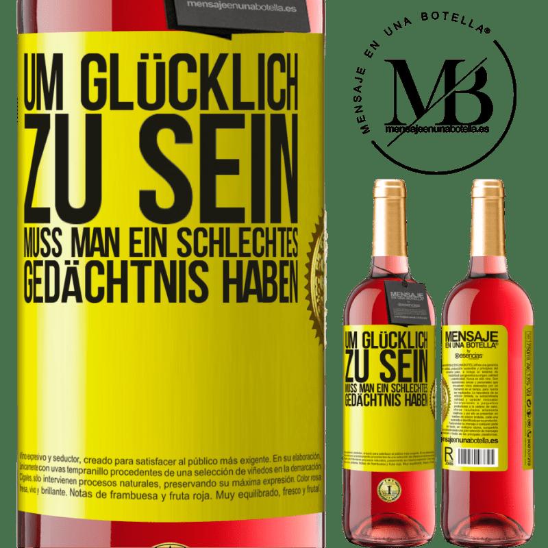 24,95 € Kostenloser Versand | Roséwein ROSÉ Ausgabe Um glücklich zu sein, muss man ein schlechtes Gedächtnis haben Gelbes Etikett. Anpassbares Etikett Junger Wein Ernte 2020 Tempranillo