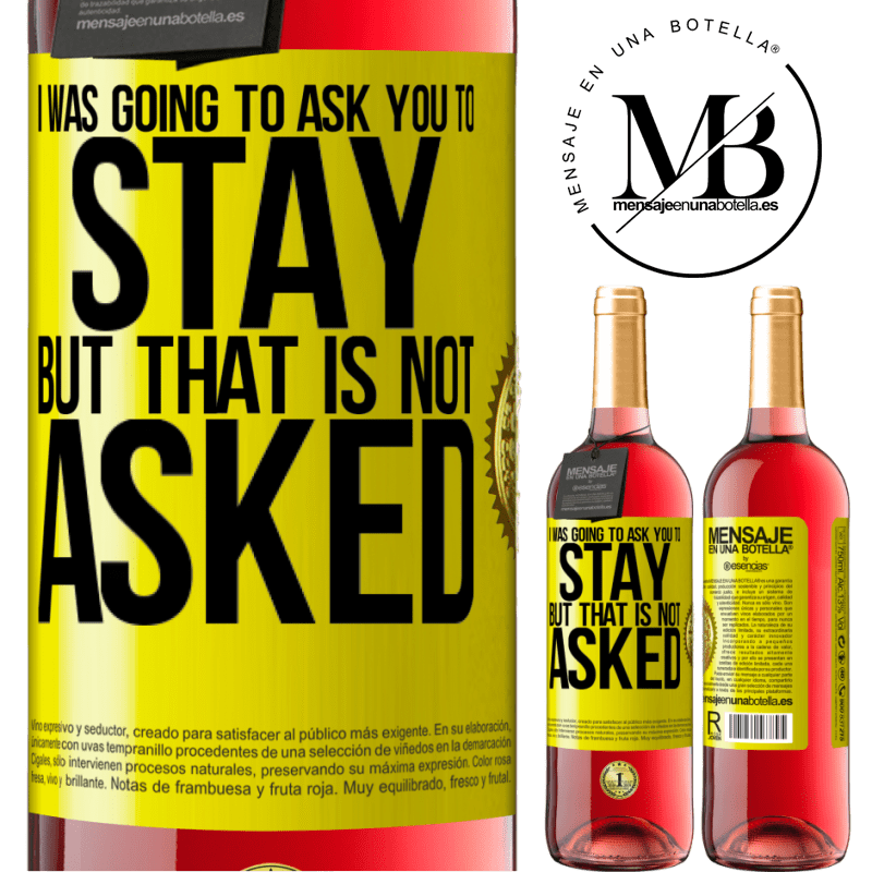 24,95 € Free Shipping | Rosé Wine ROSÉ Edition I was going to ask you to stay, but that is not asked Yellow Label. Customizable label Young wine Harvest 2020 Tempranillo