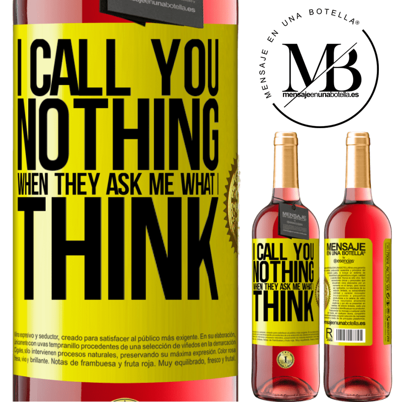 24,95 € Free Shipping | Rosé Wine ROSÉ Edition I call you nothing when they ask me what I think Yellow Label. Customizable label Young wine Harvest 2020 Tempranillo