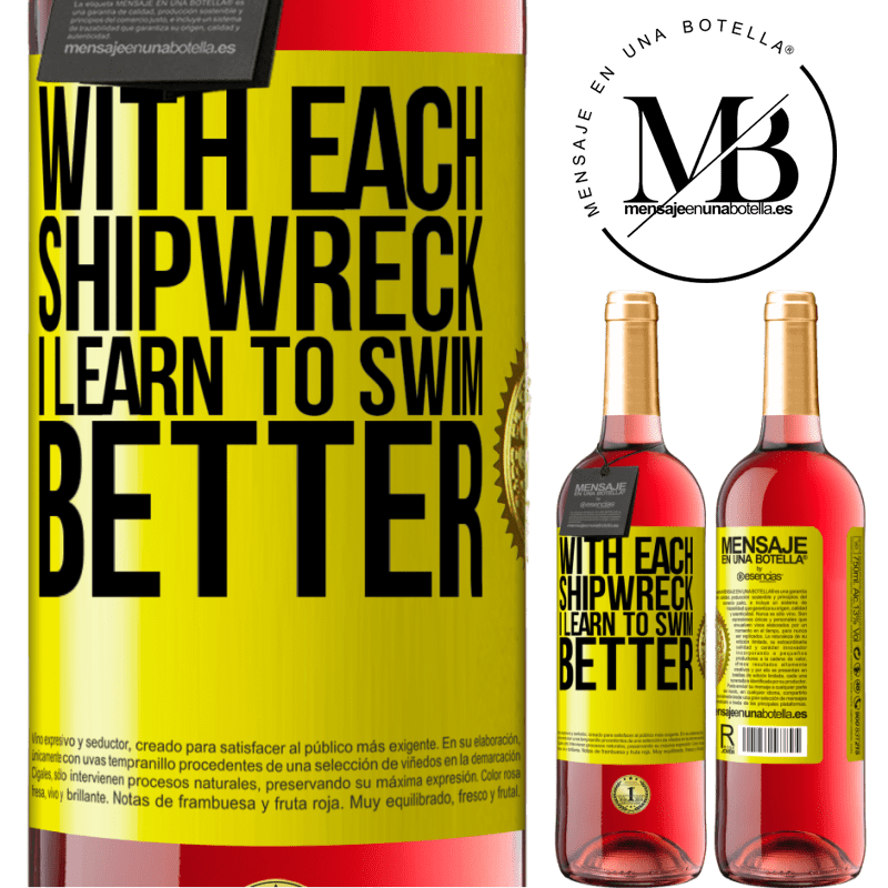 24,95 € Free Shipping   Rosé Wine ROSÉ Edition With each shipwreck I learn to swim better Yellow Label. Customizable label Young wine Harvest 2020 Tempranillo