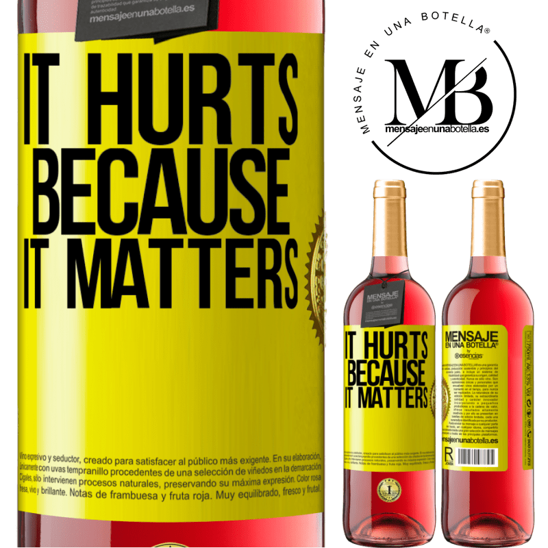 24,95 € Free Shipping | Rosé Wine ROSÉ Edition It hurts because it matters Yellow Label. Customizable label Young wine Harvest 2020 Tempranillo