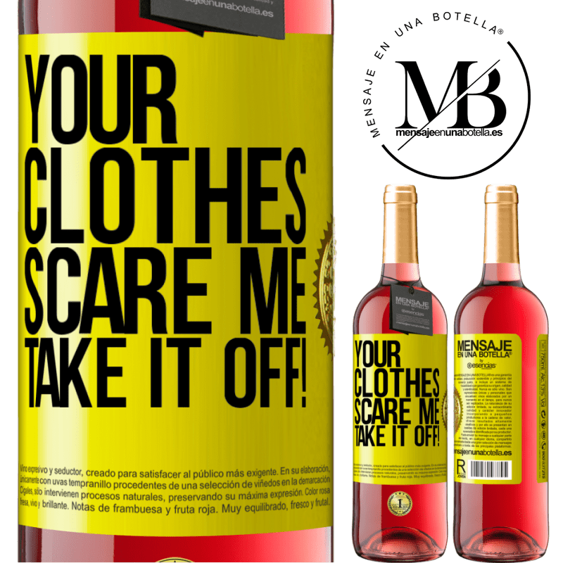 24,95 € Free Shipping | Rosé Wine ROSÉ Edition Your clothes scare me. Take it off! Yellow Label. Customizable label Young wine Harvest 2020 Tempranillo