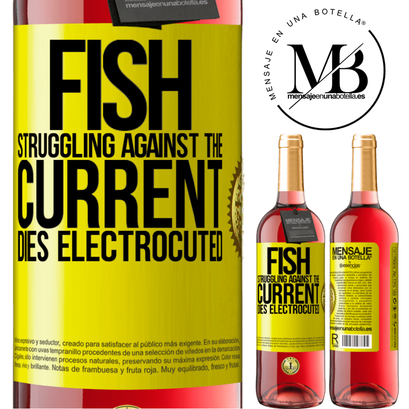 24,95 € Free Shipping | Rosé Wine ROSÉ Edition Fish struggling against the current, dies electrocuted Yellow Label. Customizable label Young wine Harvest 2020 Tempranillo