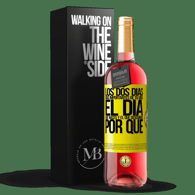 24,95 € Envoi gratuit | Vin rosé Édition ROSÉ Les deux jours les plus importants de votre vie: le jour de votre naissance et celui où vous découvrez pourquoi Étiquette Jaune. Étiquette personnalisable Vin jeune Récolte 2020 Tempranillo