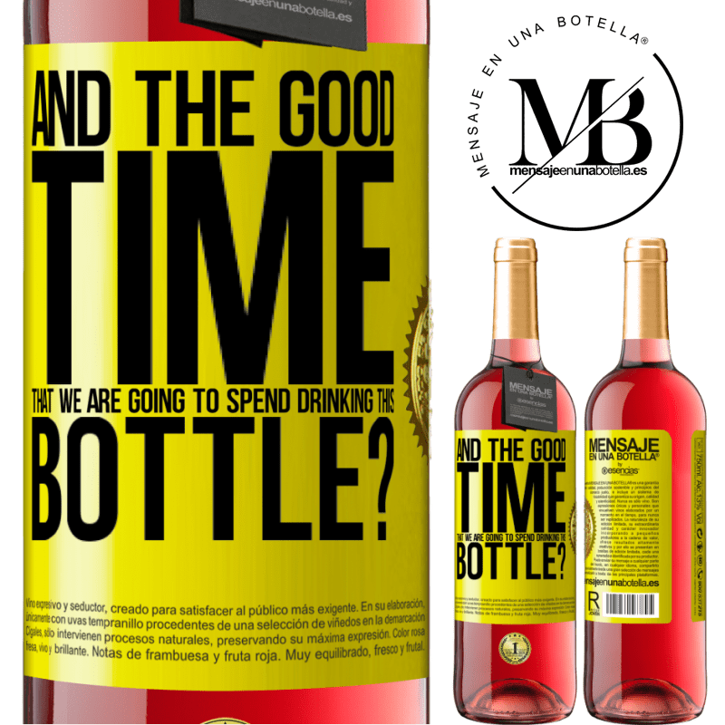24,95 € Free Shipping   Rosé Wine ROSÉ Edition and the good time that we are going to spend drinking this bottle? Yellow Label. Customizable label Young wine Harvest 2020 Tempranillo
