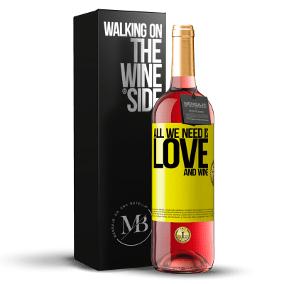 «All we need is love and wine» Édition ROSÉ
