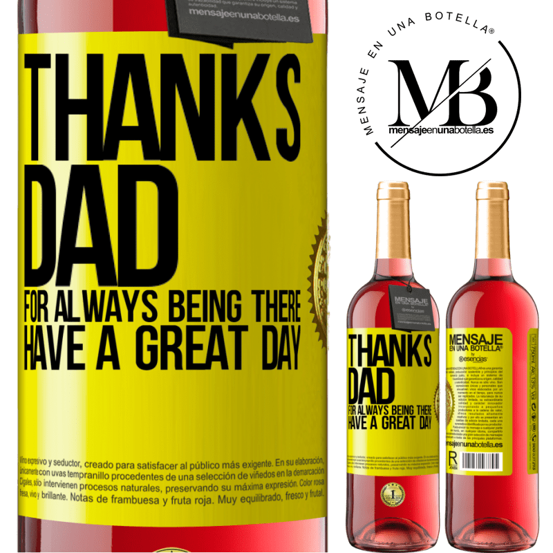 24,95 € Free Shipping | Rosé Wine ROSÉ Edition Thanks dad, for always being there. Have a great day Yellow Label. Customizable label Young wine Harvest 2020 Tempranillo