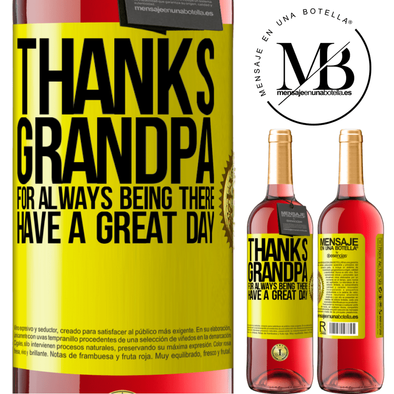 24,95 € Free Shipping   Rosé Wine ROSÉ Edition Thanks grandpa, for always being there. Have a great day Yellow Label. Customizable label Young wine Harvest 2020 Tempranillo