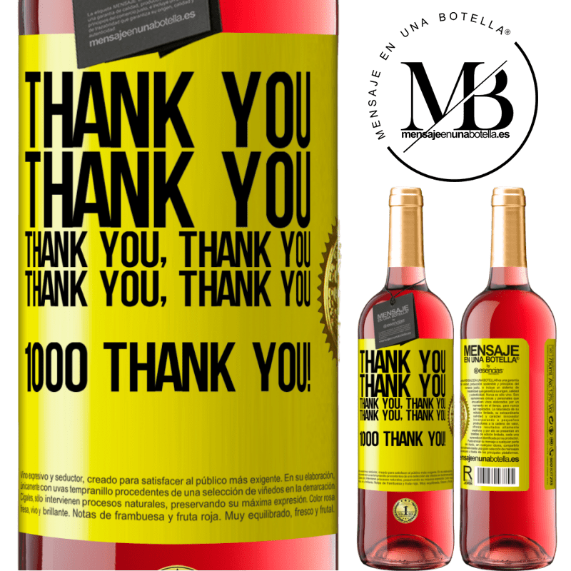 24,95 € Free Shipping   Rosé Wine ROSÉ Edition Thank you, Thank you, Thank you, Thank you, Thank you, Thank you 1000 Thank you! Yellow Label. Customizable label Young wine Harvest 2020 Tempranillo