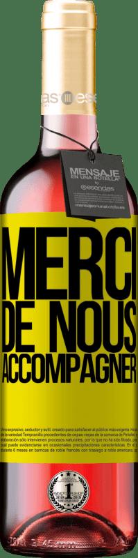 24,95 € Envoi gratuit   Vin rosé Édition ROSÉ Merci de nous accompagner Étiquette Jaune. Étiquette personnalisable Vin jeune Récolte 2020 Tempranillo