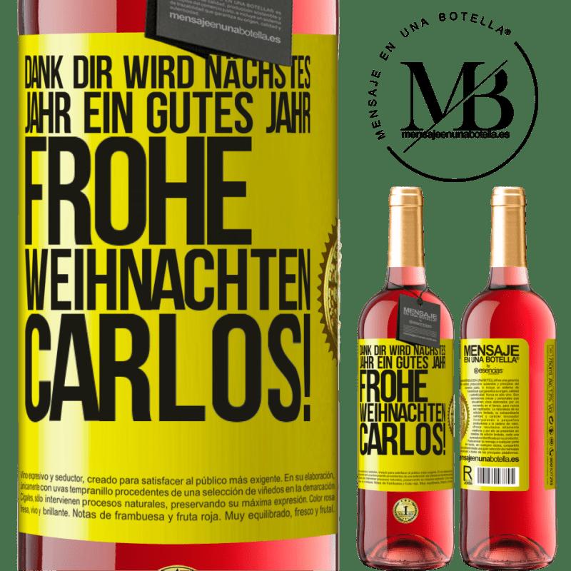 24,95 € Kostenloser Versand | Roséwein ROSÉ Ausgabe Dank dir wird nächstes Jahr ein gutes Jahr. Frohe Weihnachten, Carlos! Gelbes Etikett. Anpassbares Etikett Junger Wein Ernte 2020 Tempranillo