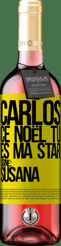 24,95 € Envoi gratuit   Vin rosé Édition ROSÉ Carlos, ce Noël tu es ma star. Signé: Susana Étiquette Jaune. Étiquette personnalisable Vin jeune Récolte 2020 Tempranillo