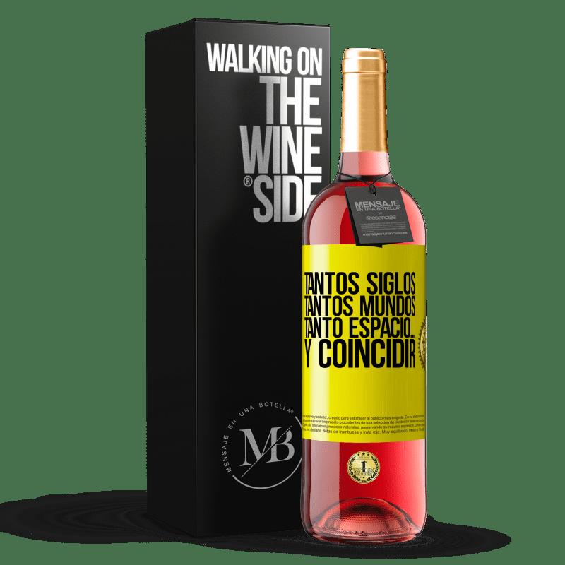 24,95 € Envoi gratuit   Vin rosé Édition ROSÉ Tant de siècles, tant de mondes, tant d'espace ... et de correspondance Étiquette Jaune. Étiquette personnalisable Vin jeune Récolte 2020 Tempranillo
