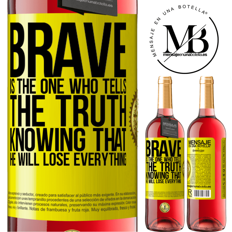 24,95 € Free Shipping | Rosé Wine ROSÉ Edition Brave is the one who tells the truth knowing that he will lose everything Yellow Label. Customizable label Young wine Harvest 2020 Tempranillo