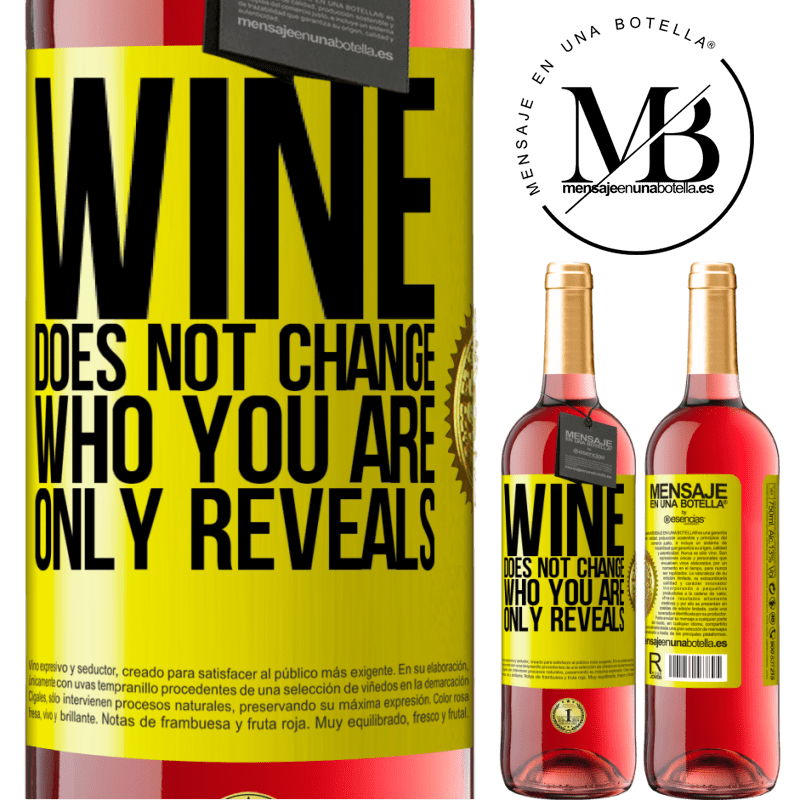 24,95 € Free Shipping   Rosé Wine ROSÉ Edition Wine does not change who you are. Only reveals Yellow Label. Customizable label Young wine Harvest 2020 Tempranillo
