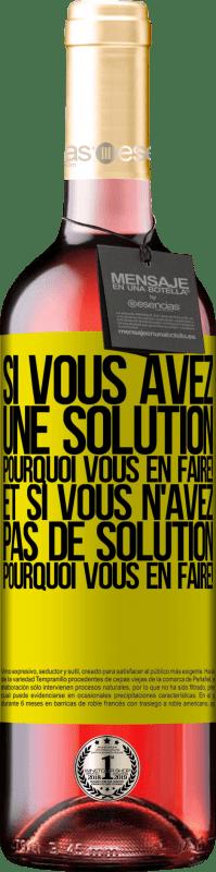 24,95 € Envoi gratuit   Vin rosé Édition ROSÉ Si vous avez une solution, pourquoi vous en faire! Et si vous n'avez pas de solution, pourquoi vous en faire! Étiquette Jaune. Étiquette personnalisable Vin jeune Récolte 2020 Tempranillo