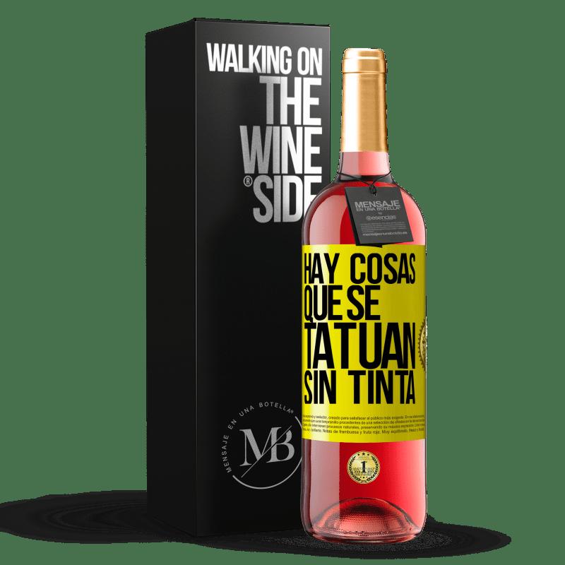 24,95 € Envoi gratuit   Vin rosé Édition ROSÉ Il y a des choses qui sont tatouées sans encre Étiquette Jaune. Étiquette personnalisable Vin jeune Récolte 2020 Tempranillo