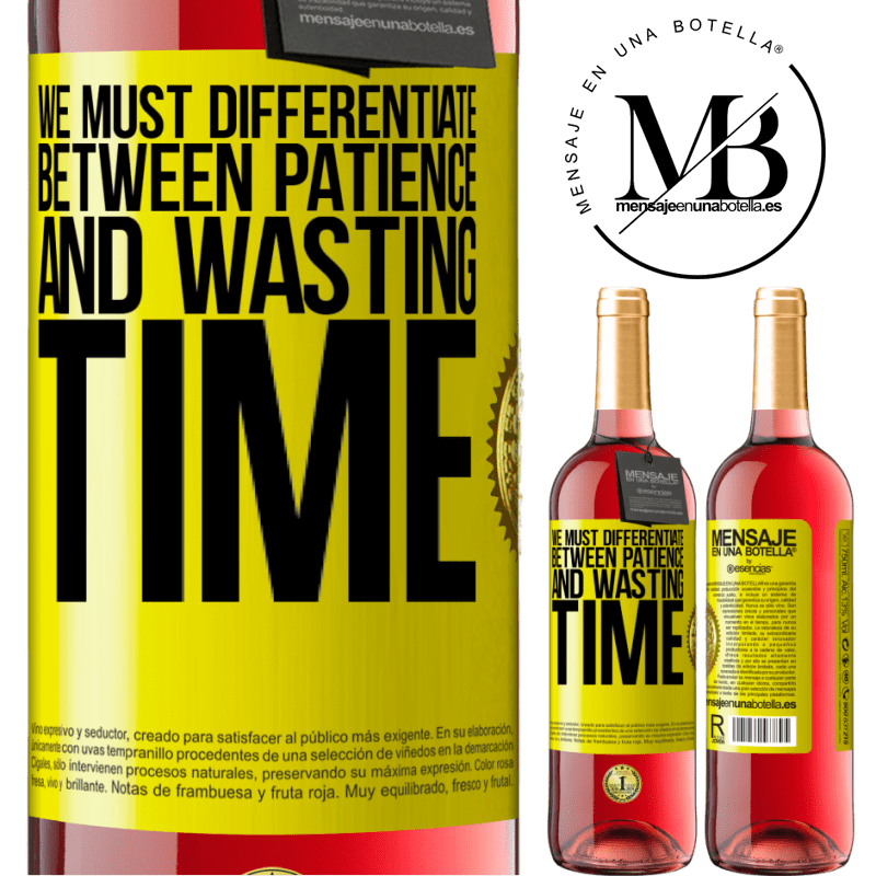 24,95 € Free Shipping | Rosé Wine ROSÉ Edition We must differentiate between patience and wasting time Yellow Label. Customizable label Young wine Harvest 2020 Tempranillo