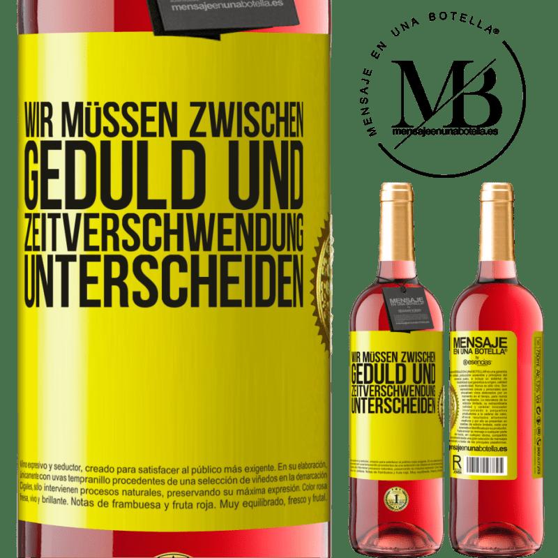 24,95 € Kostenloser Versand | Roséwein ROSÉ Ausgabe Wir müssen zwischen Geduld und Zeitverschwendung unterscheiden Gelbes Etikett. Anpassbares Etikett Junger Wein Ernte 2020 Tempranillo