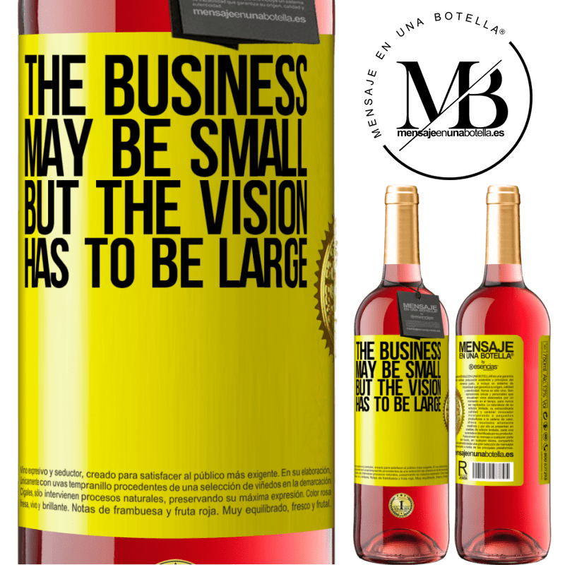 24,95 € Free Shipping | Rosé Wine ROSÉ Edition The business may be small, but the vision has to be large Yellow Label. Customizable label Young wine Harvest 2020 Tempranillo