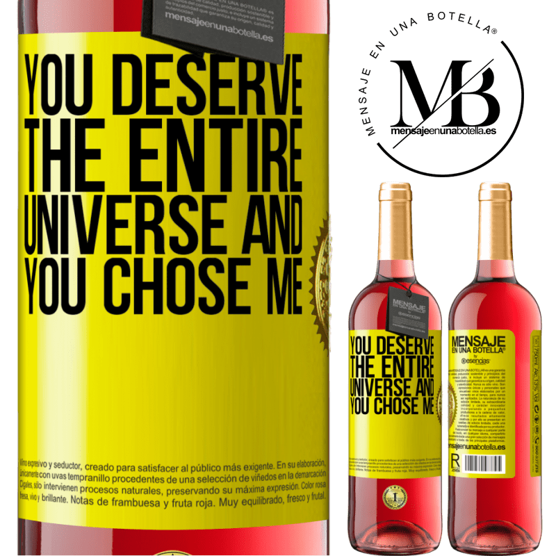 24,95 € Free Shipping | Rosé Wine ROSÉ Edition You deserve the entire universe and you chose me Yellow Label. Customizable label Young wine Harvest 2020 Tempranillo