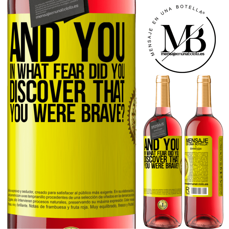 24,95 € Free Shipping | Rosé Wine ROSÉ Edition And you, in what fear did you discover that you were brave? Yellow Label. Customizable label Young wine Harvest 2020 Tempranillo