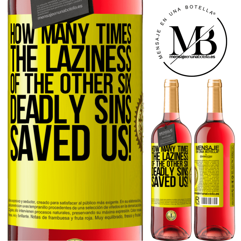 24,95 € Free Shipping | Rosé Wine ROSÉ Edition how many times the laziness of the other six deadly sins saved us! Yellow Label. Customizable label Young wine Harvest 2020 Tempranillo