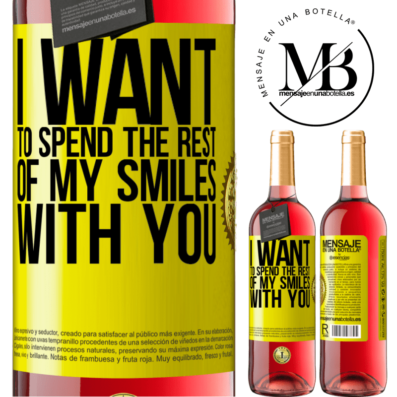 24,95 € Free Shipping   Rosé Wine ROSÉ Edition I want to spend the rest of my smiles with you Yellow Label. Customizable label Young wine Harvest 2020 Tempranillo