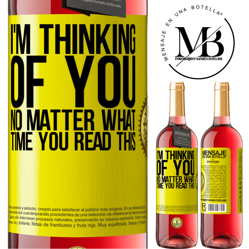 24,95 € Free Shipping | Rosé Wine ROSÉ Edition I'm thinking of you ... No matter what time you read this Yellow Label. Customizable label Young wine Harvest 2020 Tempranillo