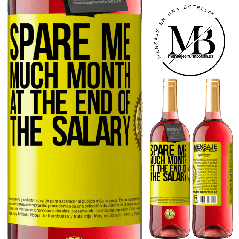 24,95 € Free Shipping | Rosé Wine ROSÉ Edition Spare me much month at the end of the salary Yellow Label. Customizable label Young wine Harvest 2020 Tempranillo