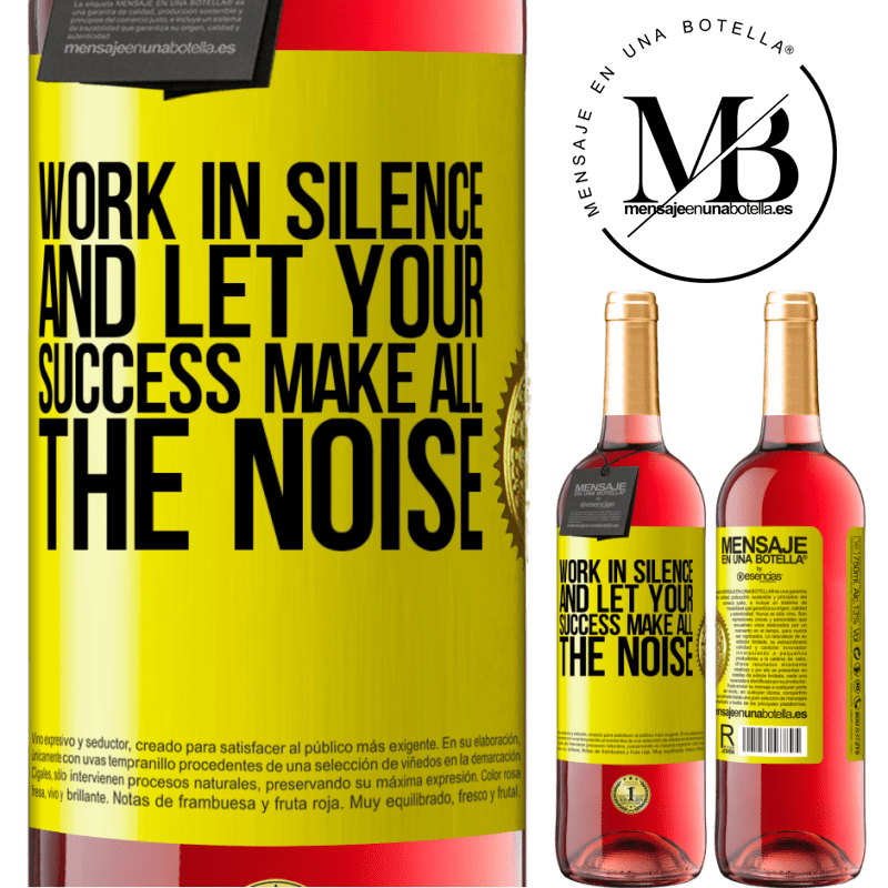 24,95 € Free Shipping   Rosé Wine ROSÉ Edition Work in silence, and let your success make all the noise Yellow Label. Customizable label Young wine Harvest 2020 Tempranillo