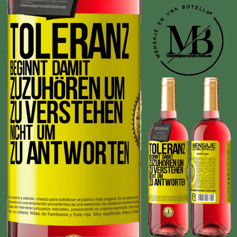 24,95 € Kostenloser Versand | Roséwein ROSÉ Ausgabe Toleranz beginnt damit, zuzuhören, zu verstehen, nicht zu antworten Gelbes Etikett. Anpassbares Etikett Junger Wein Ernte 2020 Tempranillo