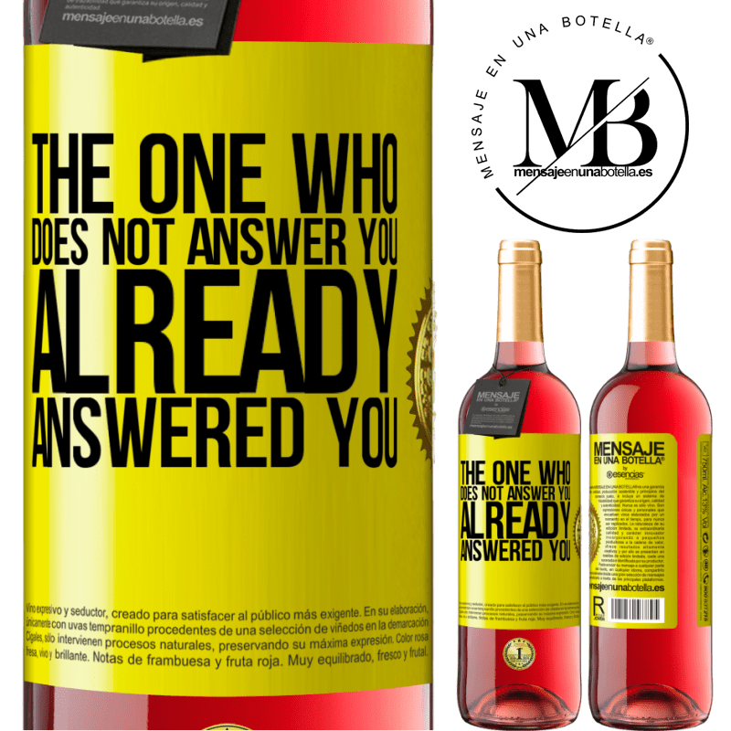 24,95 € Free Shipping   Rosé Wine ROSÉ Edition The one who does not answer you, already answered you Yellow Label. Customizable label Young wine Harvest 2020 Tempranillo
