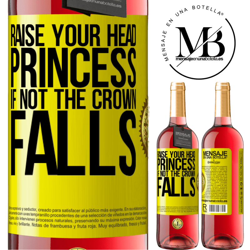 24,95 € Free Shipping   Rosé Wine ROSÉ Edition Raise your head, princess. If not the crown falls Yellow Label. Customizable label Young wine Harvest 2020 Tempranillo