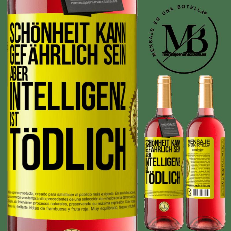 24,95 € Kostenloser Versand | Roséwein ROSÉ Ausgabe Schönheit kann gefährlich sein, aber Intelligenz ist tödlich Gelbes Etikett. Anpassbares Etikett Junger Wein Ernte 2020 Tempranillo