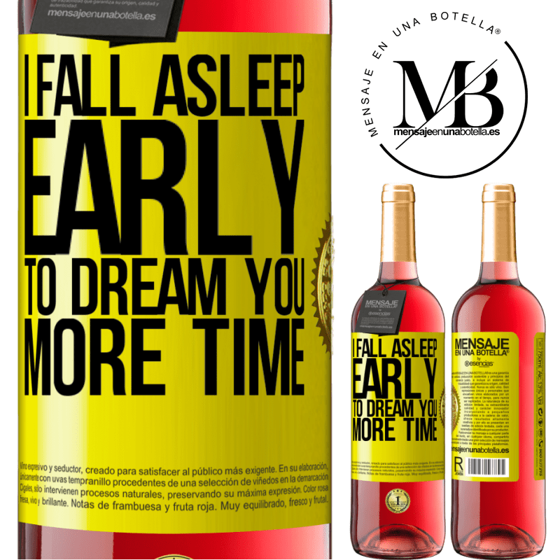 24,95 € Free Shipping   Rosé Wine ROSÉ Edition I fall asleep early to dream you more time Yellow Label. Customizable label Young wine Harvest 2020 Tempranillo