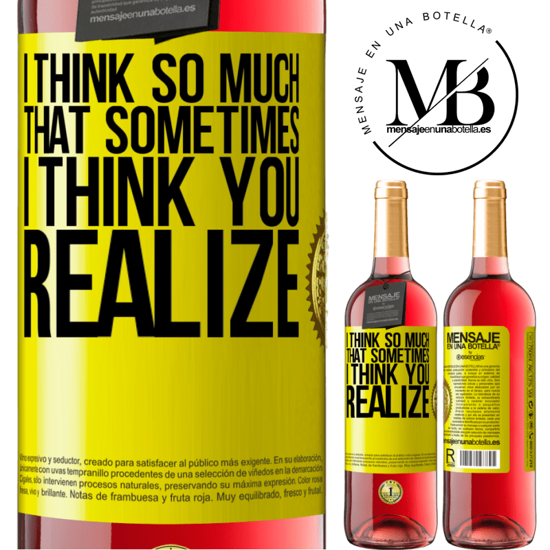 24,95 € Free Shipping | Rosé Wine ROSÉ Edition I think so much that sometimes I think you realize Yellow Label. Customizable label Young wine Harvest 2020 Tempranillo