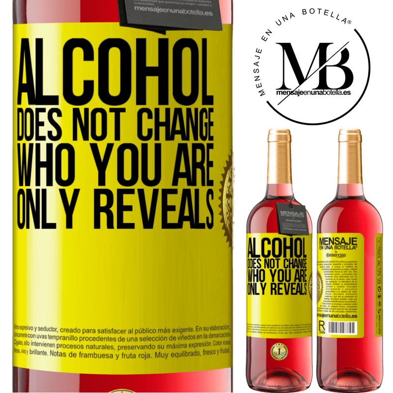 24,95 € Free Shipping | Rosé Wine ROSÉ Edition Alcohol does not change who you are. Only reveals Yellow Label. Customizable label Young wine Harvest 2020 Tempranillo