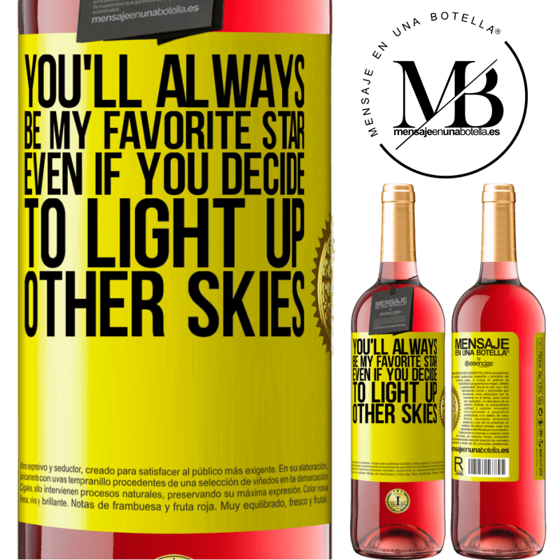 24,95 € Free Shipping   Rosé Wine ROSÉ Edition You'll always be my favorite star, even if you decide to light up other skies Yellow Label. Customizable label Young wine Harvest 2020 Tempranillo