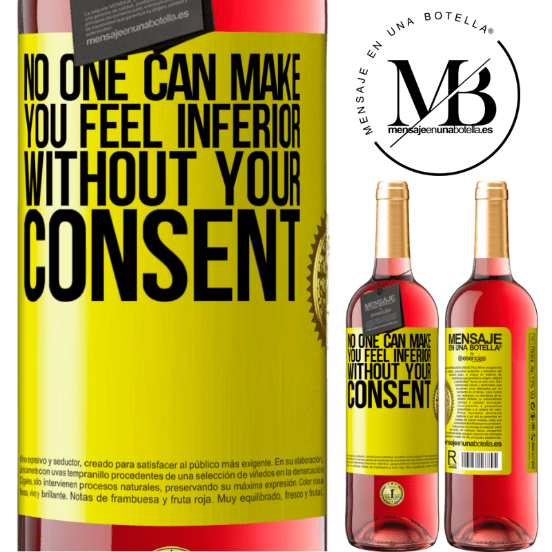 24,95 € Free Shipping | Rosé Wine ROSÉ Edition No one can make you feel inferior without your consent Yellow Label. Customizable label Young wine Harvest 2020 Tempranillo