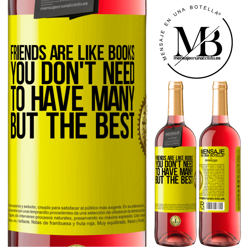 24,95 € Free Shipping | Rosé Wine ROSÉ Edition Friends are like books. You don't need to have many, but the best Yellow Label. Customizable label Young wine Harvest 2020 Tempranillo