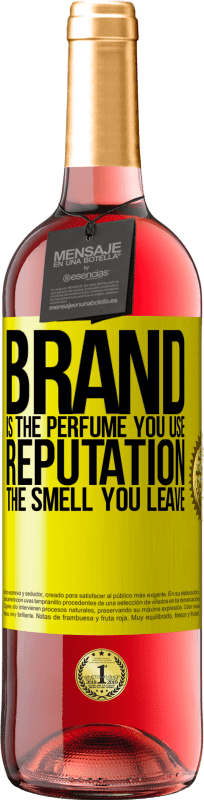 24,95 € | Rosé Wine ROSÉ Edition Brand is the perfume you use. Reputation, the smell you leave Yellow Label. Customizable label Young wine Harvest 2020 Tempranillo