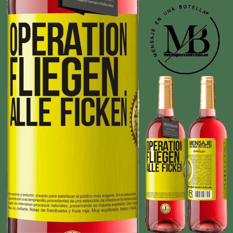 24,95 € Kostenloser Versand | Roséwein ROSÉ Ausgabe Operation fliegen ... alle ficken Gelbes Etikett. Anpassbares Etikett Junger Wein Ernte 2020 Tempranillo