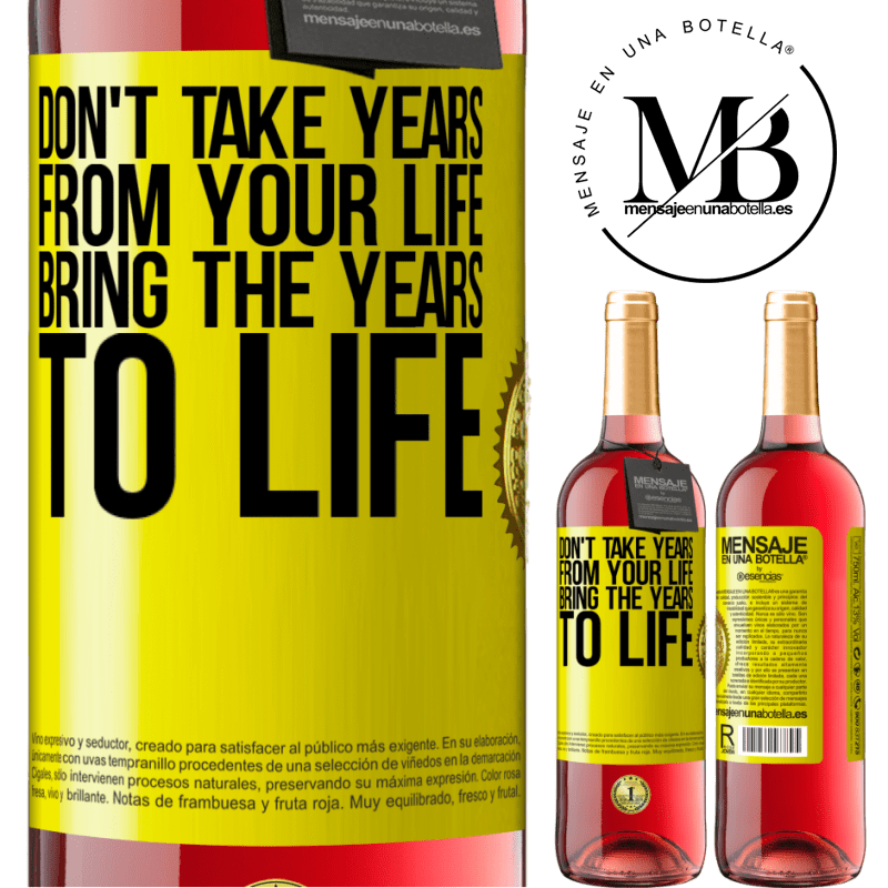 24,95 € Free Shipping | Rosé Wine ROSÉ Edition Don't take years from your life, bring the years to life Yellow Label. Customizable label Young wine Harvest 2020 Tempranillo